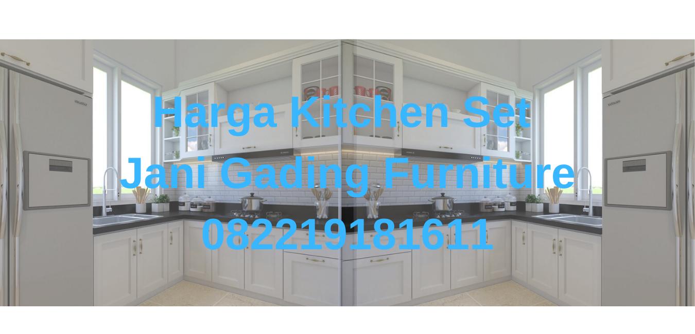 Harga Kitchen Set Karawang Jani Gading Furniture