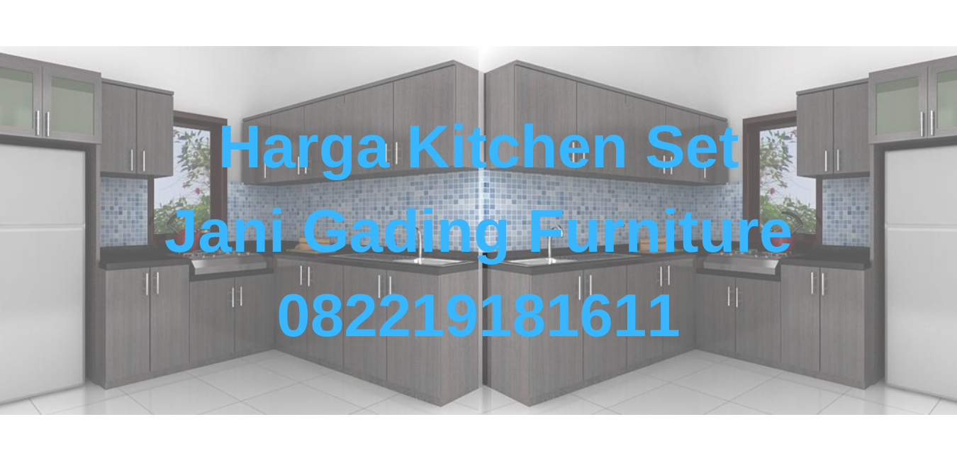 Harga Kitchen Set Haurgeulis Jani Gading Furniture
